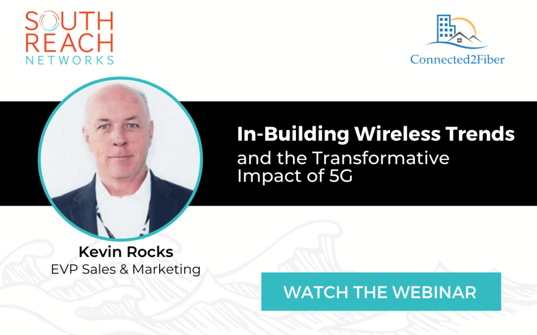 Kevin Rocks Talks In-Building Wireless Trends and 5G on Oct. 29 Virtual Roundtable with Connected2Fiber