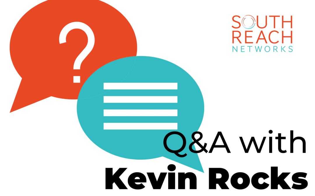 Q&A with EVP Sales & Marketing – Kevin Rocks